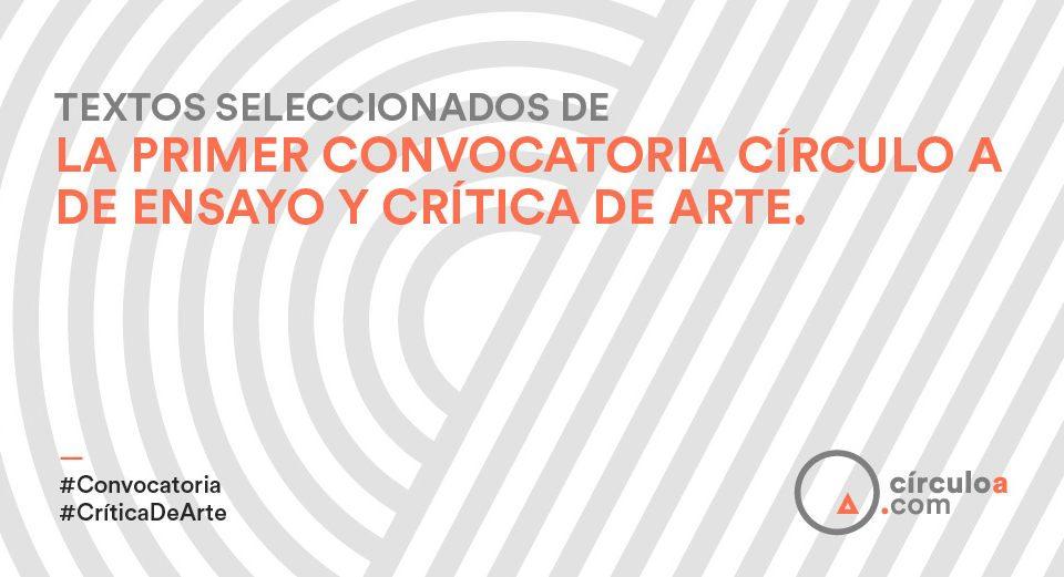 Seleccionados 1er CONVOCATORIA CRITICA DE ARTE